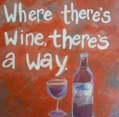 Canvas quote. ORIGINAL Wine Quote. Wine Quote on Canvas. 1.5 inch canvas. Abstract 12x12 Wine Painting. Wine humor.