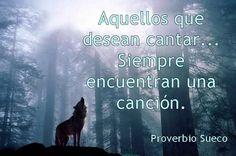 reflexión, pensamiento, motivacion, spanish quotes, frases, cantar, actitud, aquellos que desean cantar siempre encuentran una canción, proverbios