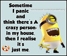 It's just me funny quotes quote crazy funny quote funny quotes humor minions. It's so true. Minion Jokes, Minions Quotes, Funny Minion, Wtf Funny, Funny Jokes, Crazy Funny, St Just, Minions Love, Just For Laughs