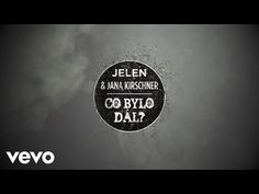 Jelen, Jana Kirschner - Co bylo dál? (Lyric Video) - YouTube
