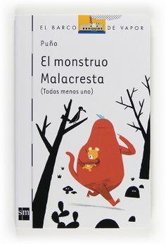 El monstruo Malacresta. Ediciones SM, 2013. 72 páginas, 19x12 cm. Castellano.