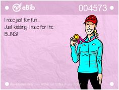 I race just for fun...  Just kidding, I race for the  BLING!