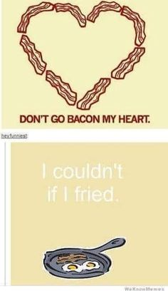 bacon lovers unite I Love To Laugh, Make Me Smile, Doug Funnie, Georg Christoph Lichtenberg, Ella Enchanted, Laughing So Hard, Just In Case, I Laughed, Laughter