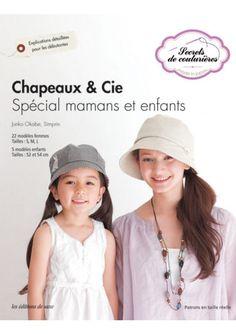 Chapeaux & Cie : Spécial mamans et enfants Secrets couturières Editions de saxe - Editions de Saxe