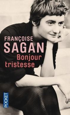 Bonjour tristesse by Francoise Sagan Good Books, Books To Read, My Books, Book Writer, Book Authors, Jane Austen, Françoise Sagan, Nostalgia, Best Novels