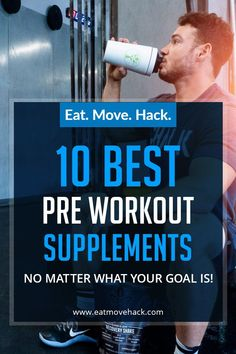 Looking for the perfect pre workout supplement? We've got you covered with this top 10 list. #eatmovehack #workout #supplements