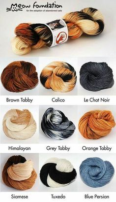 Attention yarn & cat lovers - Now there's yarn that matches your favorite feline friend! Kitty's colors have been captured in a unique line of hand dyed yarn from the Meow Foundation Yarn Collection from Ancient Arts Fibre Crafts. And, a portion of the profits from the sale of their yarn goes directly to help stray and abandoned cats through The Meow Foundation! You have to see this yarn to believe it. It truly looks just like cats!