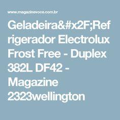 Geladeira/Refrigerador Electrolux Frost Free - Duplex 382L DF42 - Magazine 2323wellington
