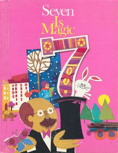 Cover of Seven Is Magic, 1969. Cover perhaps illustrated by Lois Ehlert. Full credits list Tom Cooke,John Kuzich, Jane Teiko Oka, Logan Holt...