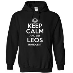 Keep Calm And Let Leos Handle It - #handmade gift #shower gift. ORDER NOW => https://www.sunfrog.com/LifeStyle/leos-6751-Black-11335380-Hoodie.html?68278