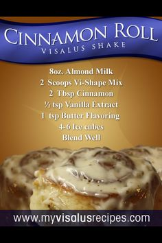 Cinnamon Roll Body by Vi Recipe Almond Milk 2 Scoops Vi-Shape Mix 2 Tbsp Cinnamon tsp Vanilla Extract 1 tsp Butter Flavoring Ice cubes Blend Well give-me-a-little-shake-vi-shake-recipes Healthy Shakes, Healthy Drinks, Healthy Eating, Healthy Recipes, Clean Eating, Healthy Treats, Healthy Smoothies, Healthy Foods, Nutrition Drinks