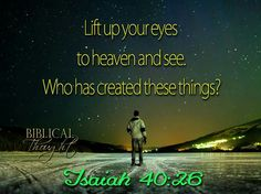 Thursday, June 16 Lift up your eyes to heaven and see. Who has created these things?—Isaiah 40:26. http://wol.jw.org/en/wol/dt/r1/lp-e/2016/6/16