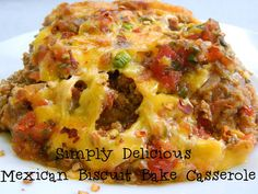 Simply Delicious Mexican Biscuit Bake Casserole