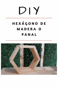 #diy #hexagono #panal #madera #decoracion #hogar #interior #rustico