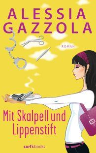 ALESSIA GAZZOLA; Mit Skalpell und Lippenstift