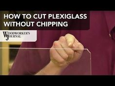 How to Cut Plexiglass Without Chipping - Woodworking | Videos | Plans | How To