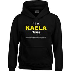 It's a kaela Thing You wouldn't Understand