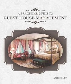 A Practical Guide to Guest House Management Guest Houses, Home Management, Hospitality, This Book, Challenges, Running, Food, Keep Running, Eten