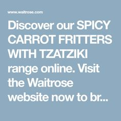 Buy quality groceries and wine from Waitrose & Partners. Free delivery on every online order. Over 6000 recipes and local store information. Spicy Carrots, Vegan Lunch Box, Tzatziki Recipes, Slimming World Recipes, Budget Meals, Dairy Free Recipes, Fritters, Free Food, Cooking Recipes