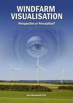 Windfarm Visualisation: Perspective or Perception? by Alan M. MacDonald, http://www.amazon.co.uk/dp/1849950539/ref=cm_sw_r_pi_dp_MLUZtb11Q2XGR