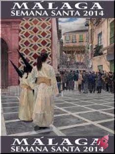 Semana Santa - Málaga 2014 Del 13 al 20 de Abril 2014