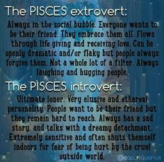 I am the introvert pisces, and my sister is definitely the extrovert. She's always so bubbly, while I have trouble working up the courage to introduce myself Pisces Compatibility, Aquarius Pisces Cusp, Pisces Traits, Astrology Pisces, Pisces Love, Pisces Quotes, Zodiac Signs Astrology, Pisces Woman, Zodiac Star Signs