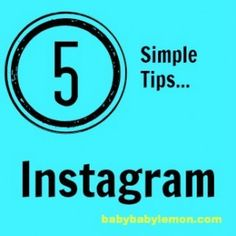 5 Simple Tips for… Getting More From Instagram