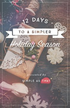 What if you could enjoy a calm, unhurried holiday season filled with more memories and less overwhelm? Hint: you can.