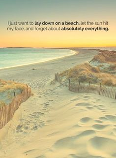 I Just want to lay down on a beach