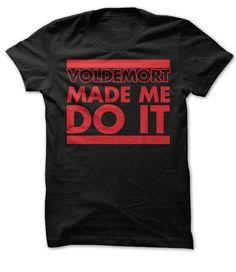 Voldermort Made Me Do It T Shirt, Hoodie, Sweatshirt
