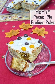 M&M's® Pecan Pie Praline Poke Cake #BakeInTheFun AD: