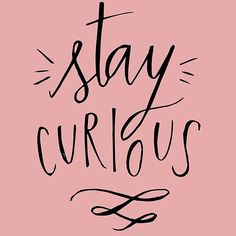 Stay Curious http://www.redbubble.com/people/malanglang/works/23221133-stay-curious?asc=t via @redbubble