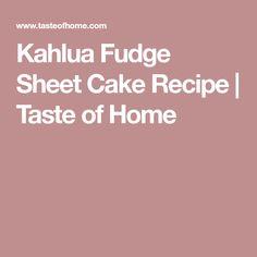 Kahlua Fudge Sheet Cake Recipe | Taste of Home