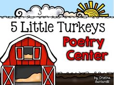 Five Little Turkeys poem  includes a pocket chart activity with printable pocket chart strips and five printable turkeys to help you act out the poem.  I have also included the poem as an emergent reader, and as a student version to paste onto their poetry journal.