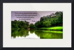 """""""Psalm  botanic garden"""" by William Yee Khai Teo, Singapore // The Lord is my shepherd, I lack nothing. He makes me lie down in green pastures,he leads me beside quiet waters, he refreshes my soul. // Imagekind.com -- Buy stunning fine art prints, framed prints and canvas prints directly from independent working artists and photographers."""