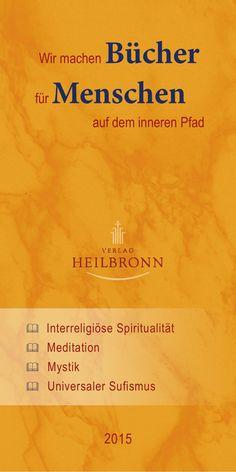 Katalog 2015 - Bücher über Interreligiöse Spiritualität, Mystik, Meditation und Universaler Sufismus - Verlag Heilbronn 2015 von LebensBuecher via slideshare - Siehe auch www.verlag-heilbronn.de