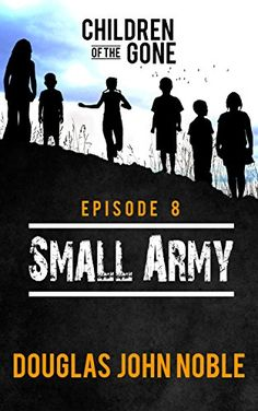 Small Army - Children of the Gone: Post Apocalyptic Young... https://www.amazon.com/dp/B01N9HJGWC/ref=cm_sw_r_pi_dp_x_3Yayyb5PSH2SZ
