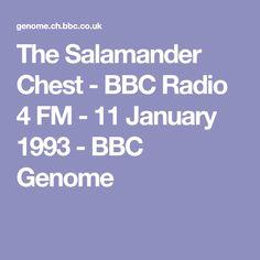 The Salamander Chest - BBC Radio 4 FM - 11 January 1993 - BBC Genome