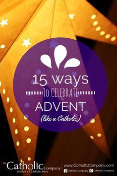 15 Ways to Celebrate Advent like a Catholic: Tips, Ideas, and Inspiration!