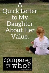 A letter a mom wrote to her daughter about her value & I want my girls to know the same thing.