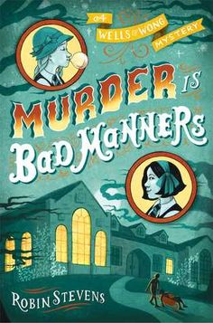 Murder Is Bad Manners by Robin Stevens ~~Rain, Rain,Please just GO!! THOR oughta make you into SNOW  !! #InLikeaLionTHOR