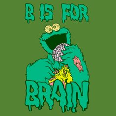 """B is for Brain,"" said the cookie zombie monster!"