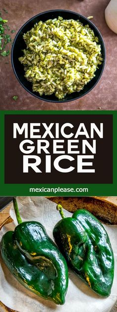 Roasted poblano peppers are the key to this authentic Mexican Green Rice. I\'ve also been adding a handful of spinach to it lately. So good! mexicanplease.com