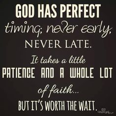 God's Timing Is Perfect :-)