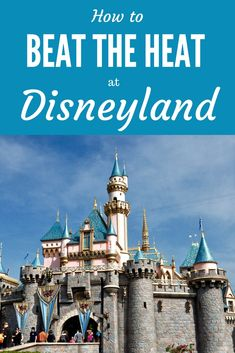 Strategies and tips to help you beat that heat at Disneyland