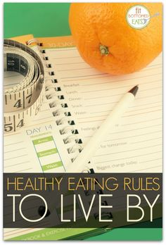 7 healthy eating rules to live by.