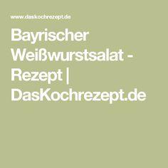 Bayrischer Weißwurstsalat - Rezept | DasKochrezept.de