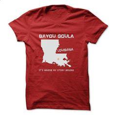 Bayou Goula-LA03 - #chambray shirt #tshirt diy. SIMILAR ITEMS => https://www.sunfrog.com/LifeStyle/Bayou-Goula-LA03.html?68278
