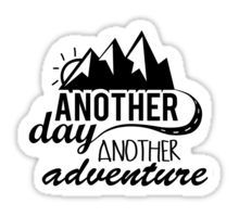 Another Day, Another Adventure Sticker