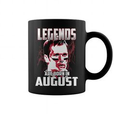 Legends Are Born In August (Tom Brady) T-Shirt - Buy T-Shirts ...